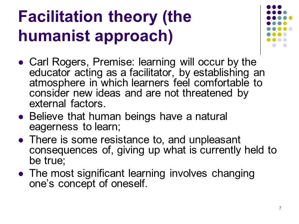 Facilitation theory (the humanist approach)