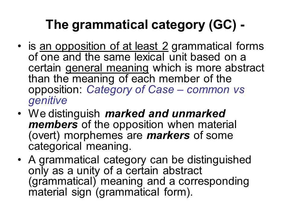 The grammatical category (GC) -