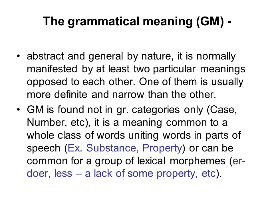 The grammatical meaning (GM) -