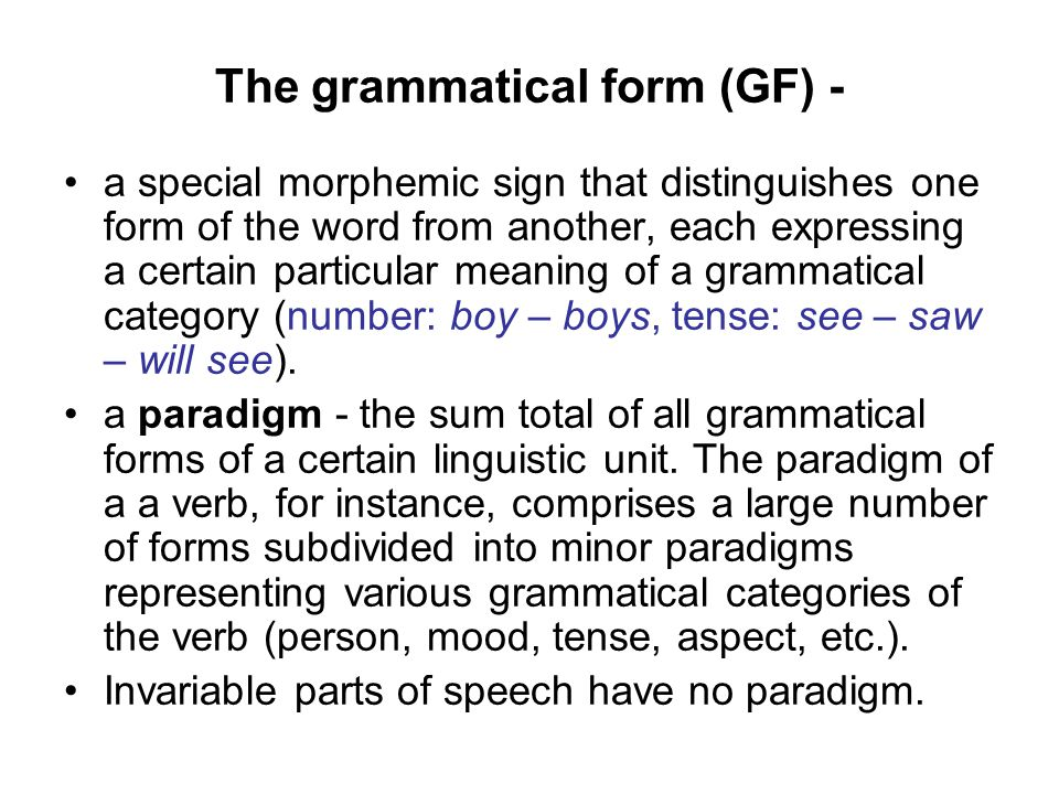 The grammatical form (GF) -