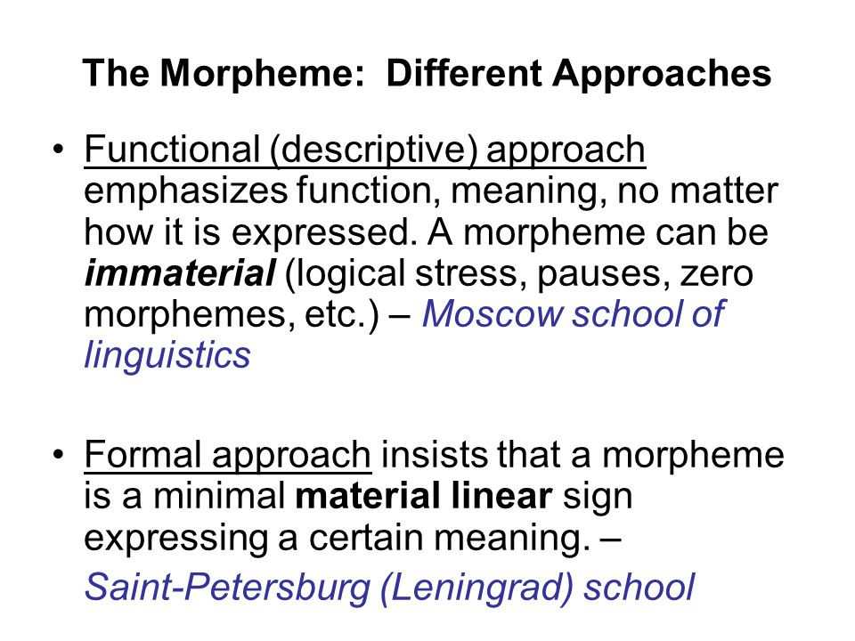 The Morpheme: Different Approaches