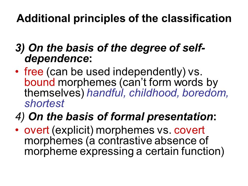 Additional principles of the classification