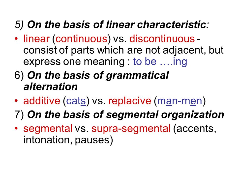 5) On the basis of linear characteristic: