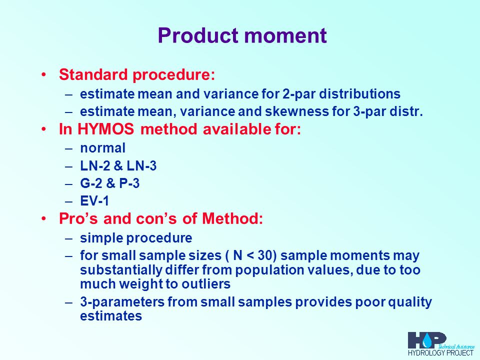Product moment Standard procedure: In HYMOS method available for: