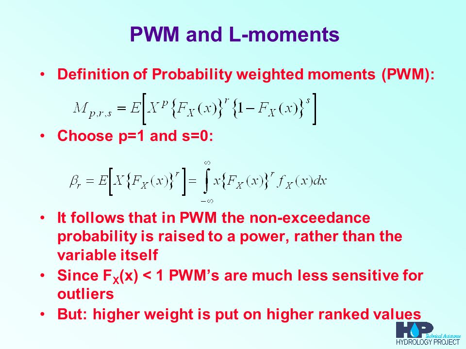 PWM and L-moments Definition of Probability weighted moments (PWM):