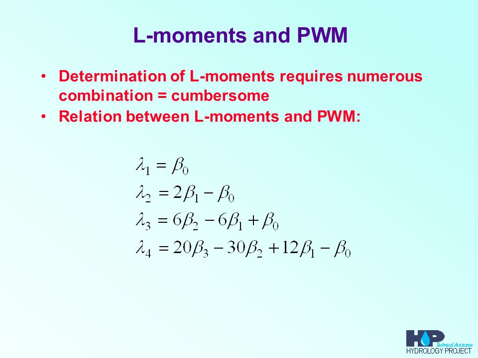 L-moments and PWM Determination of L-moments requires numerous combination = cumbersome.