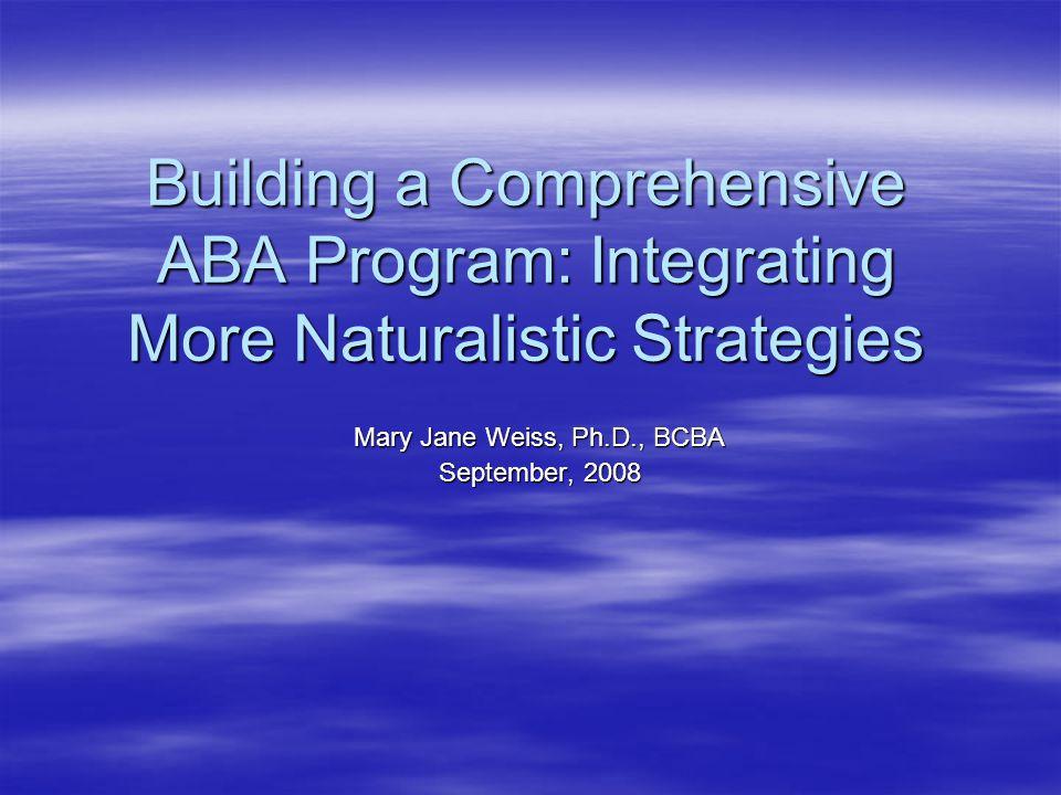 Mary Jane Weiss, Ph.D., BCBA September, 2008