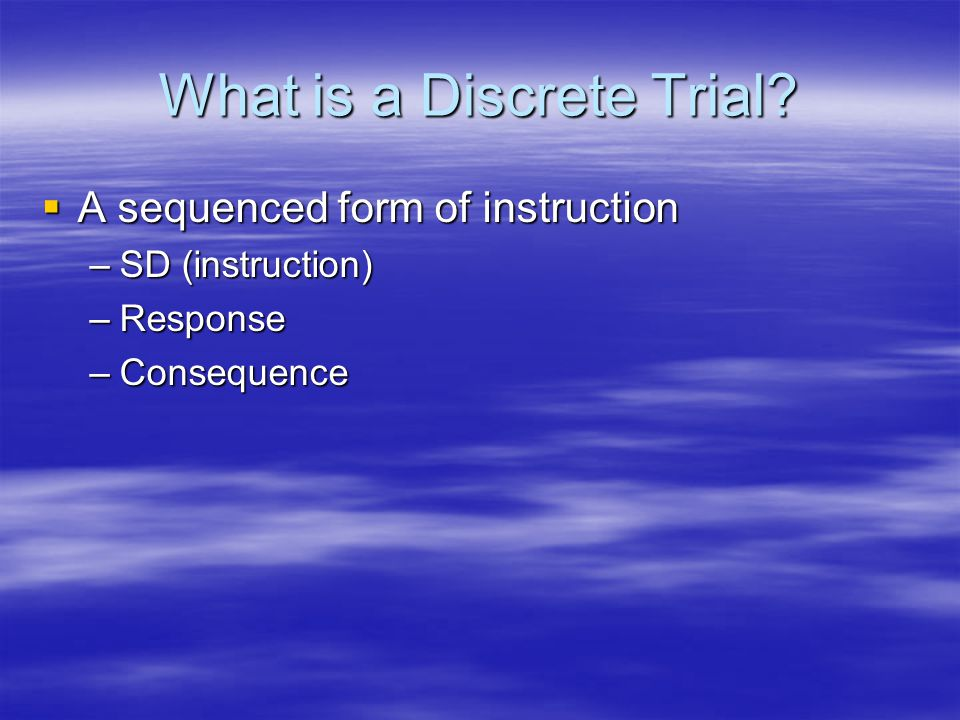 What is a Discrete Trial