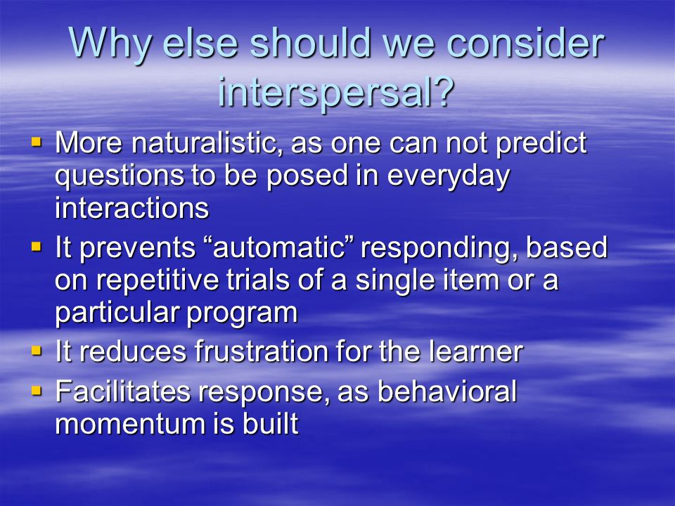Why else should we consider interspersal