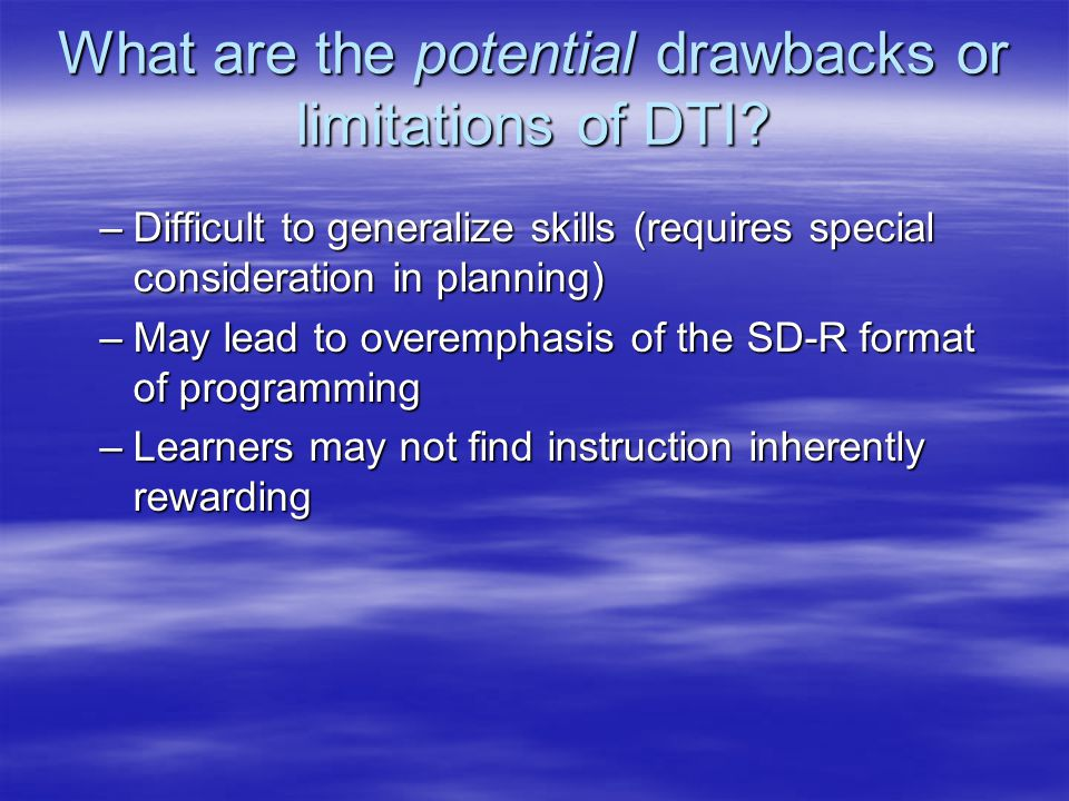 What are the potential drawbacks or limitations of DTI