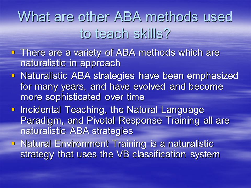 What are other ABA methods used to teach skills