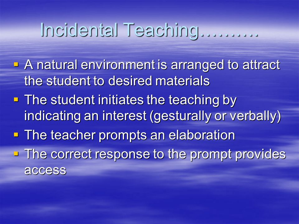 Incidental Teaching……….