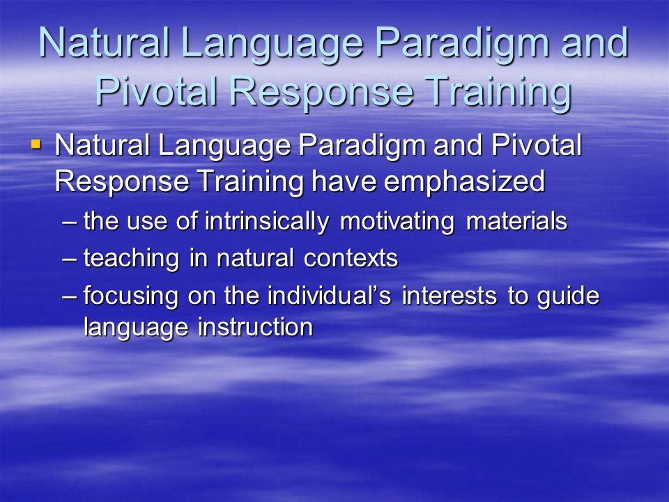 Natural Language Paradigm and Pivotal Response Training