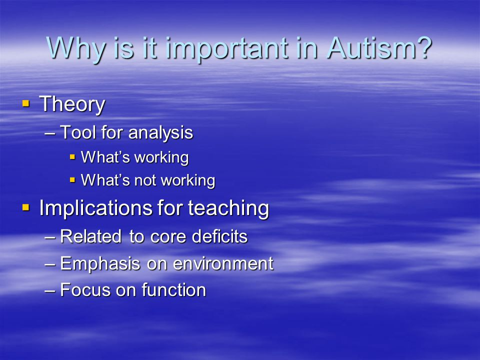 Why is it important in Autism