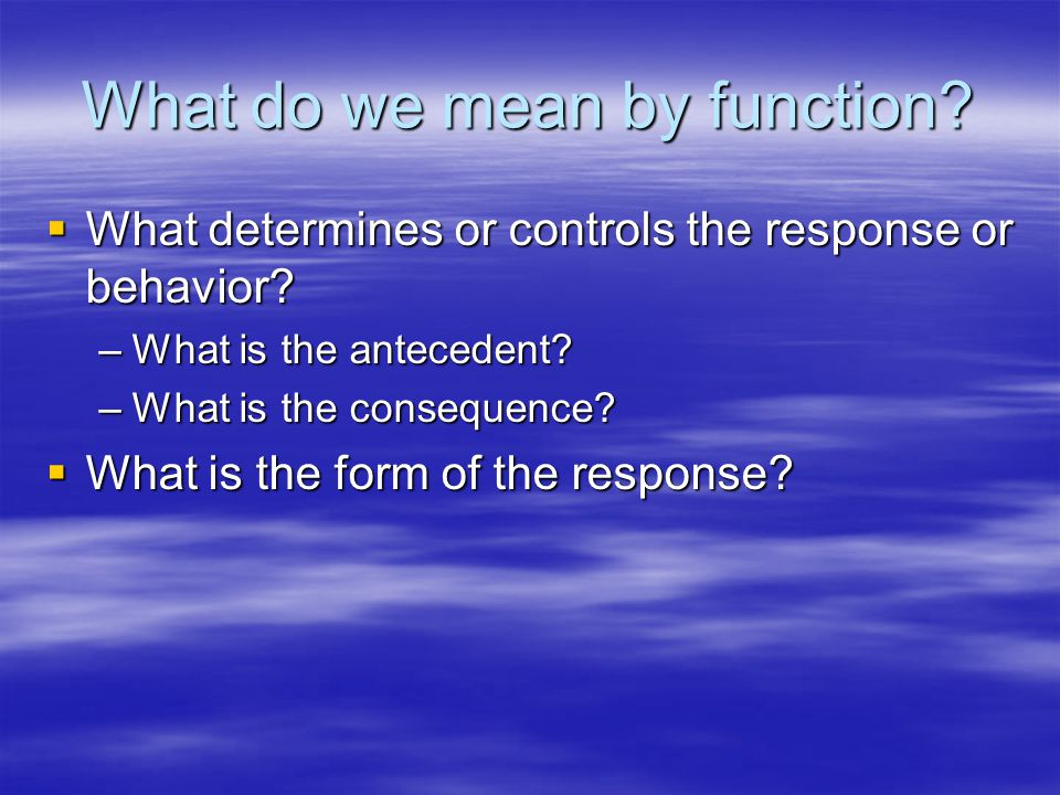 What do we mean by function