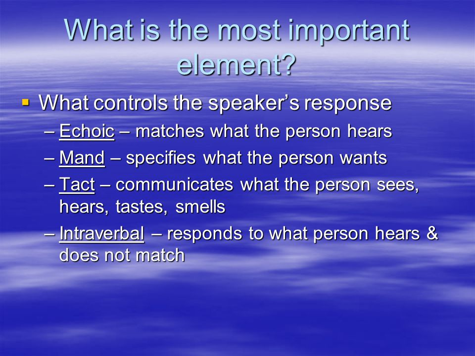 What is the most important element