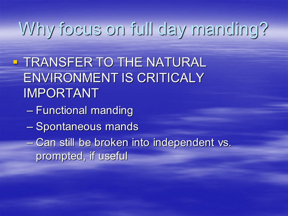 Why focus on full day manding