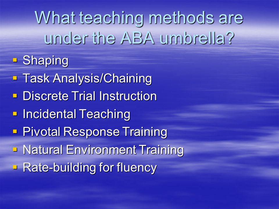 What teaching methods are under the ABA umbrella