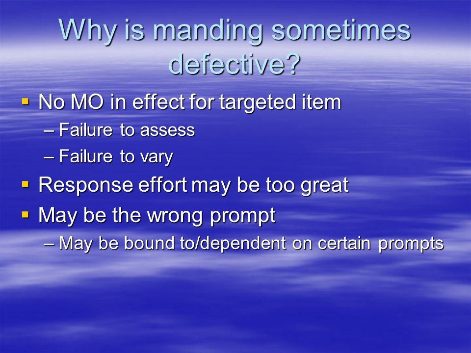 Why is manding sometimes defective