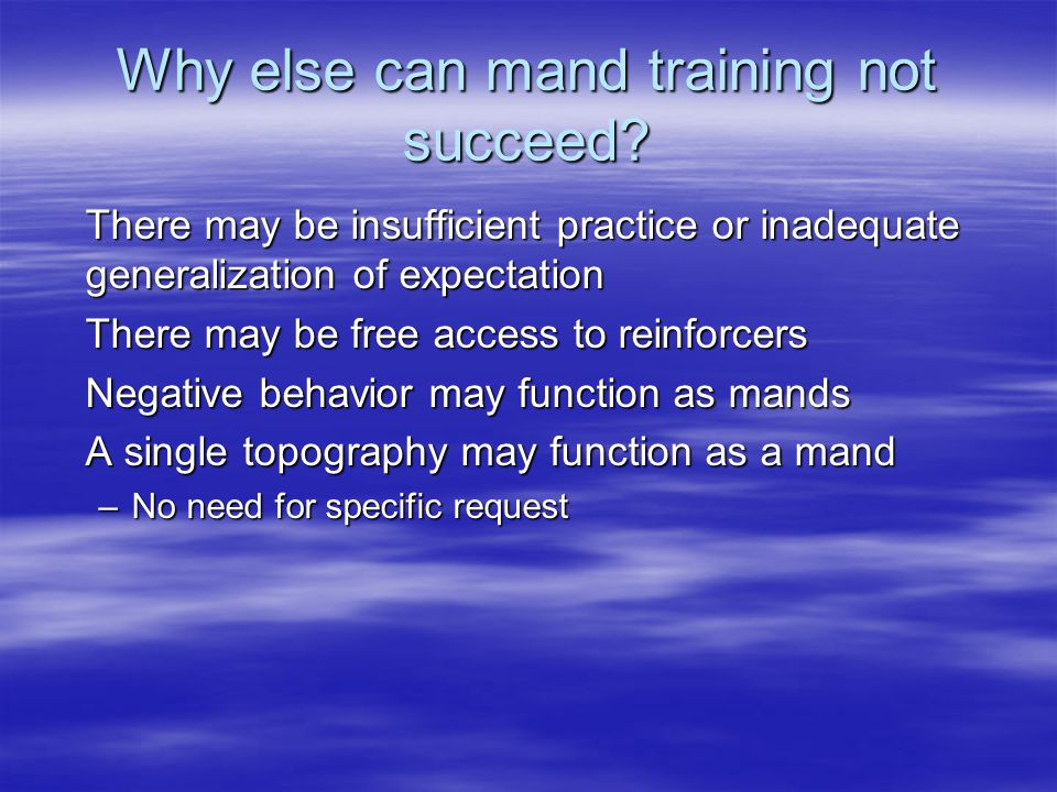 Why else can mand training not succeed