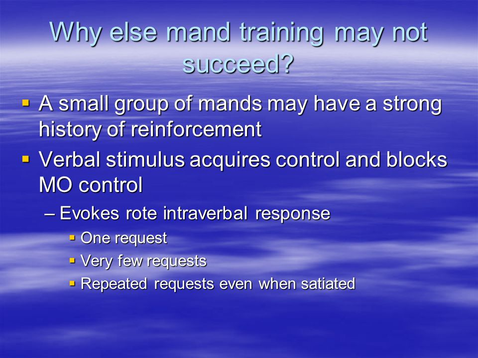 Why else mand training may not succeed