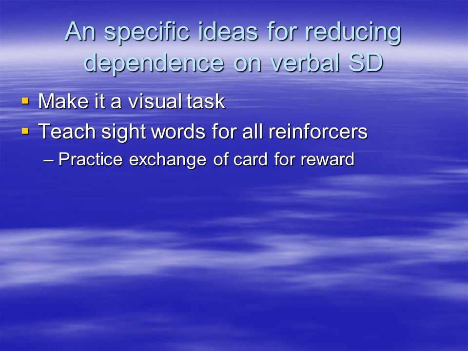 An specific ideas for reducing dependence on verbal SD