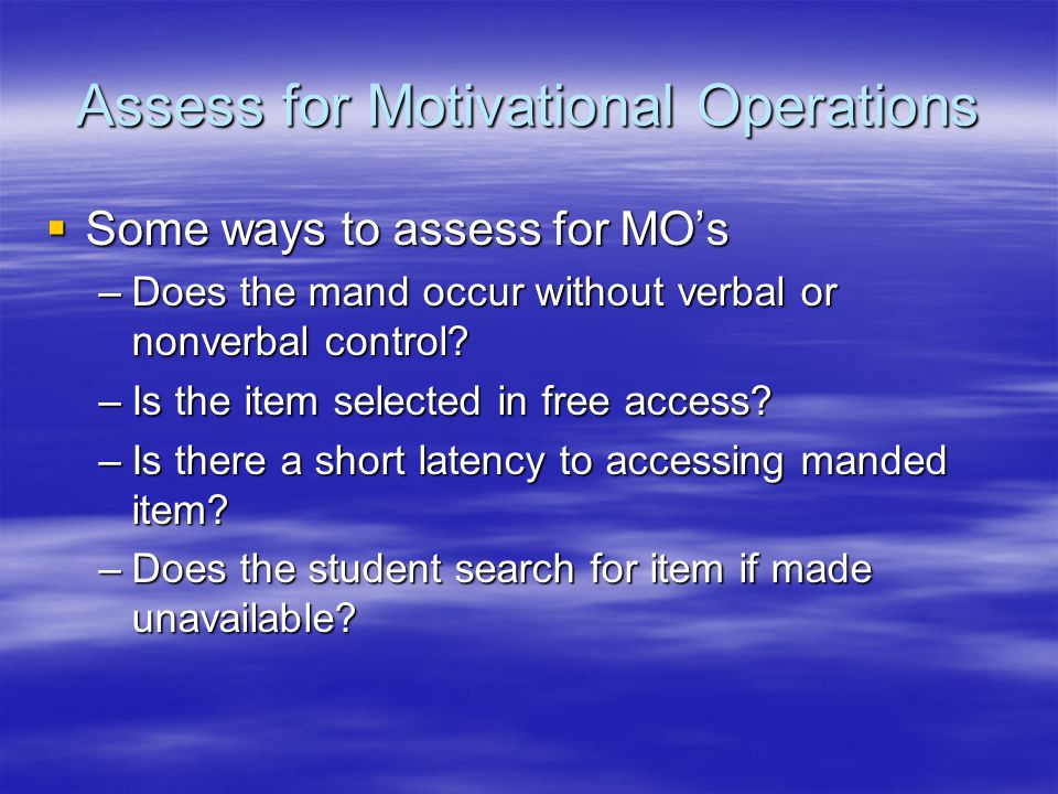 Assess for Motivational Operations