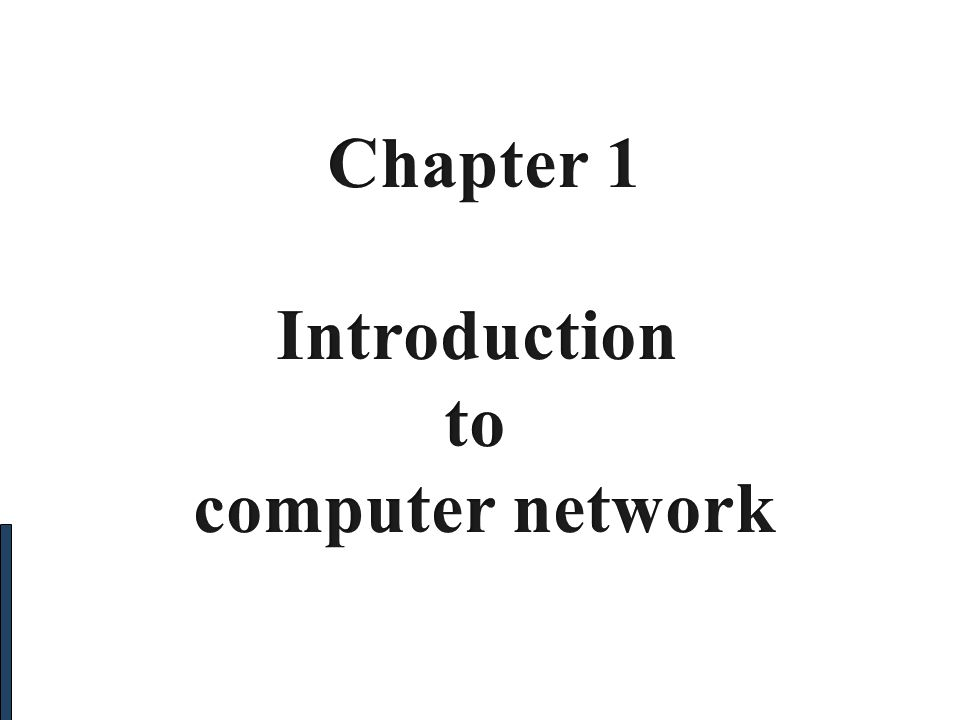 Chapter 1 Introduction to computer network