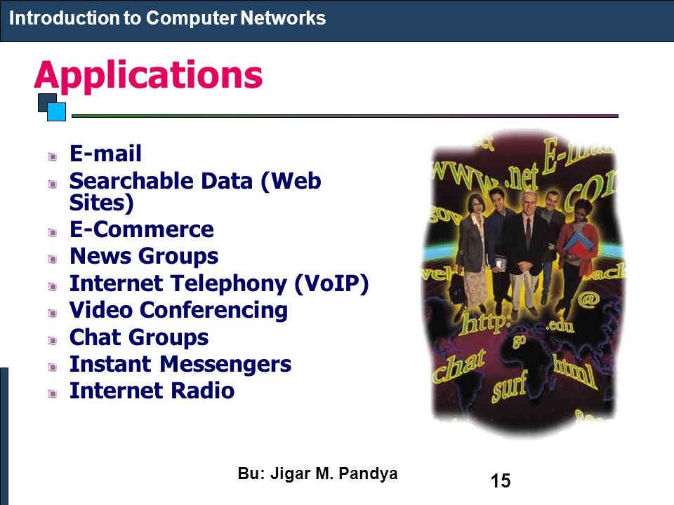 Applications E-mail Searchable Data (Web Sites) E-Commerce News Groups