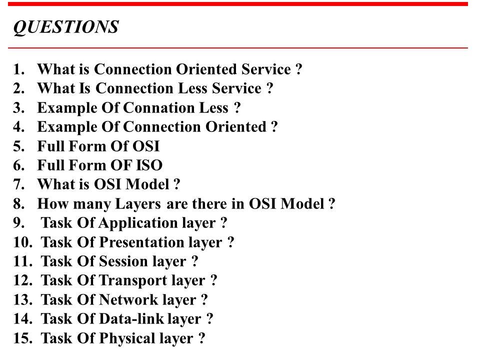 QUESTIONS What is Connection Oriented Service