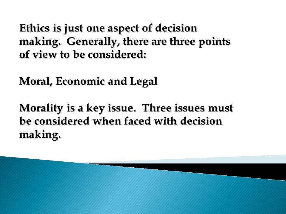 Ethics is just one aspect of decision making