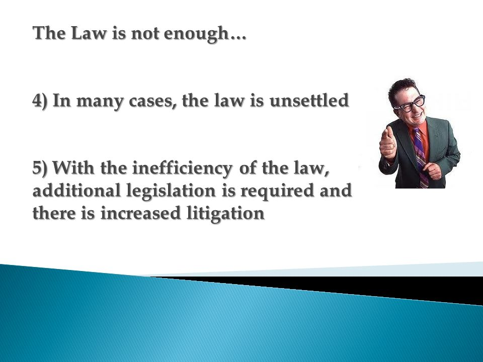 The Law is not enough…
