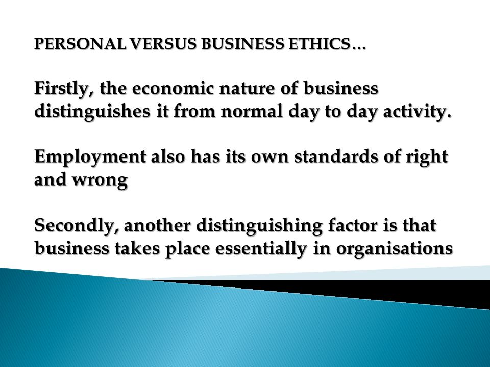 PERSONAL VERSUS BUSINESS ETHICS…