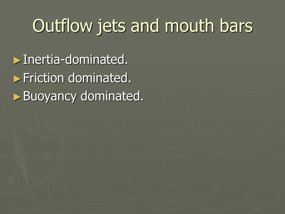 Outflow jets and mouth bars