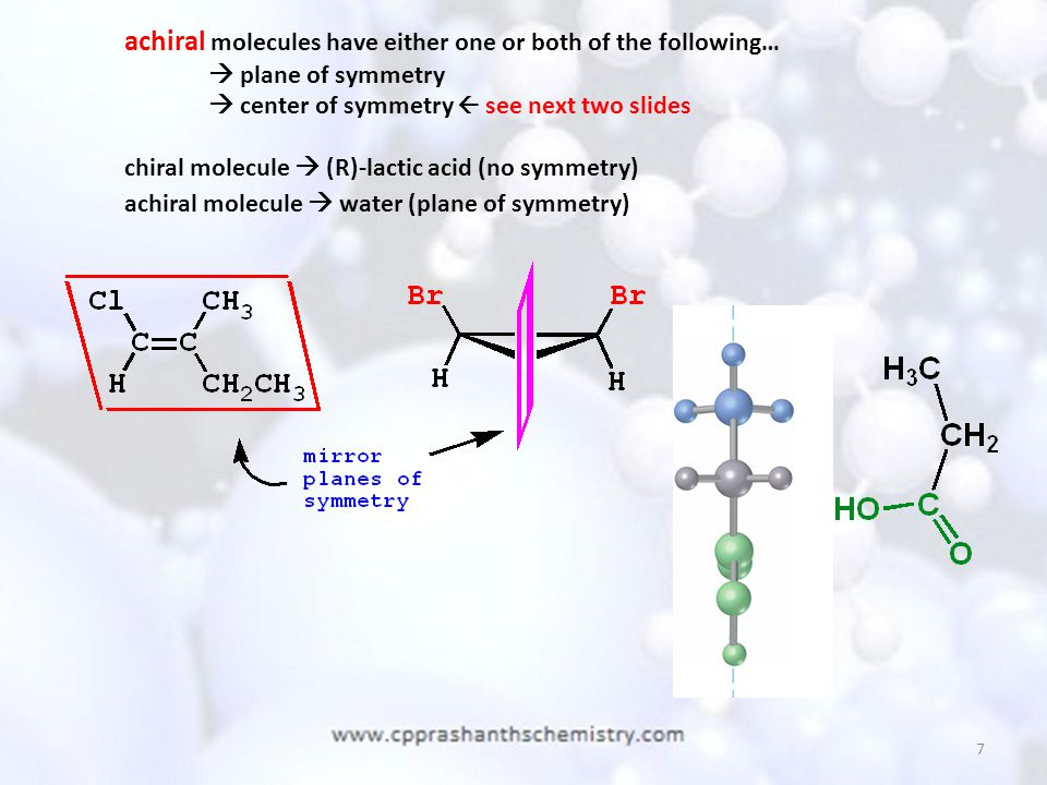 achiral molecules have either one or both of the following…