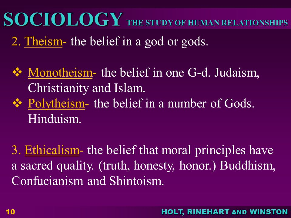 2. Theism- the belief in a god or gods.
