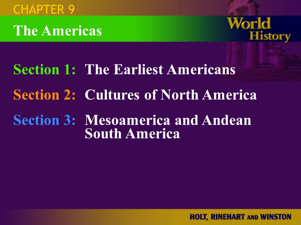 Section 1: The Earliest Americans Section 2: Cultures of North America