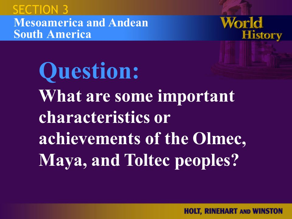 SECTION 3 Israel and the Occupied Territories. Mesoamerica and Andean South America. Question: