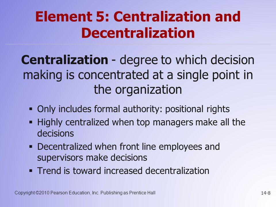 Element 5: Centralization and Decentralization
