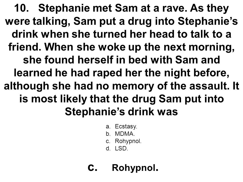 10. Stephanie met Sam at a rave