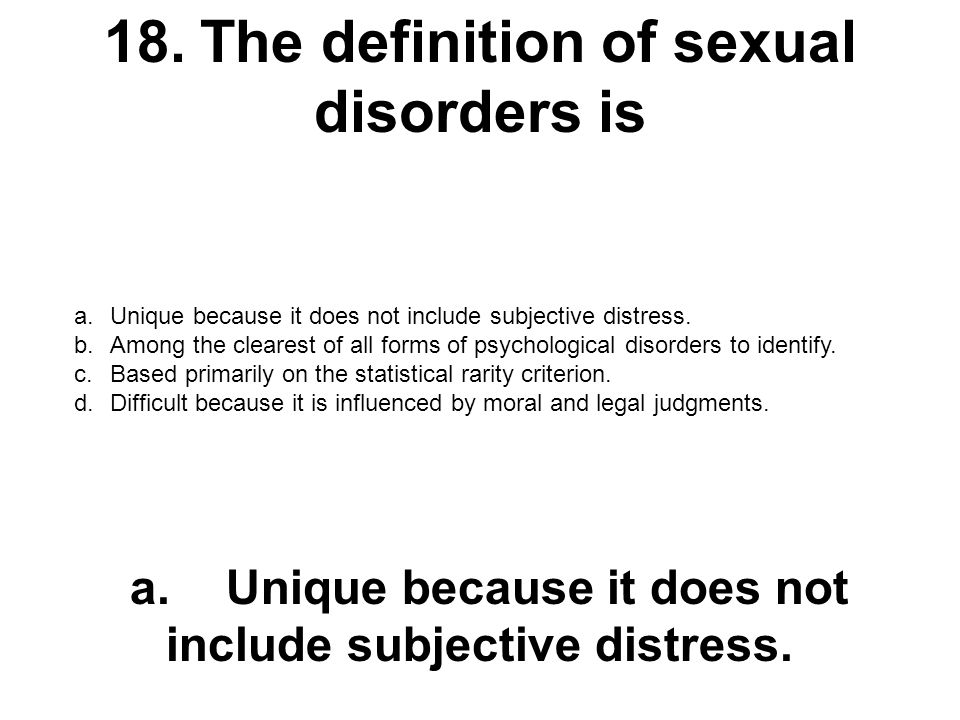 18. The definition of sexual disorders is