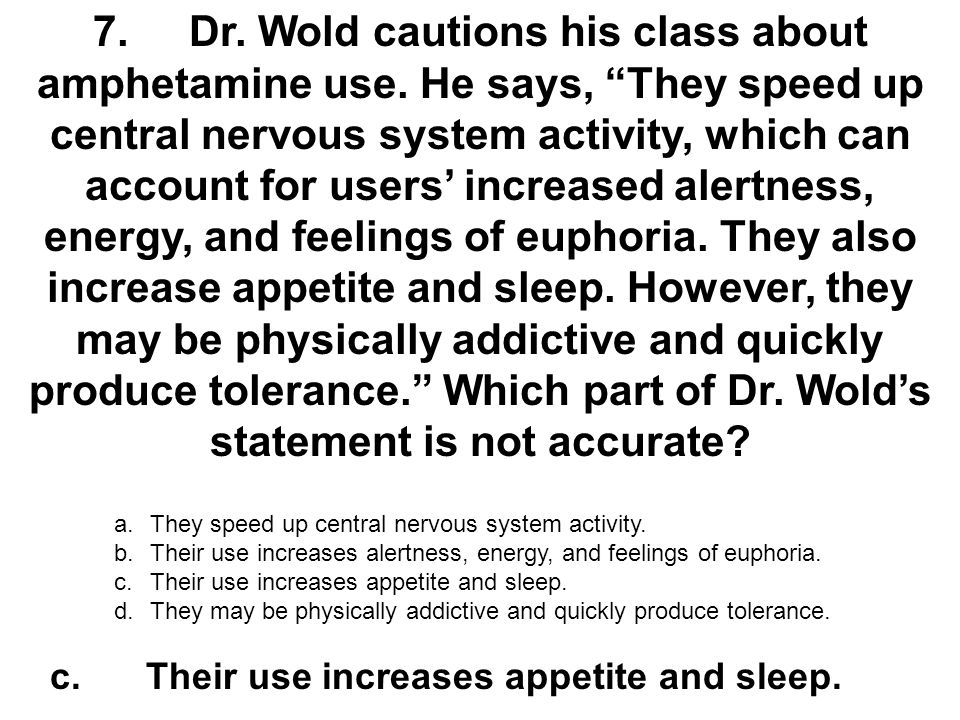 7. Dr. Wold cautions his class about amphetamine use