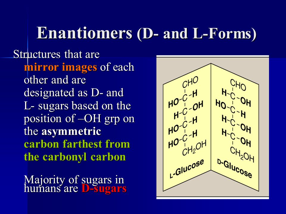 Enantiomers (D- and L-Forms)