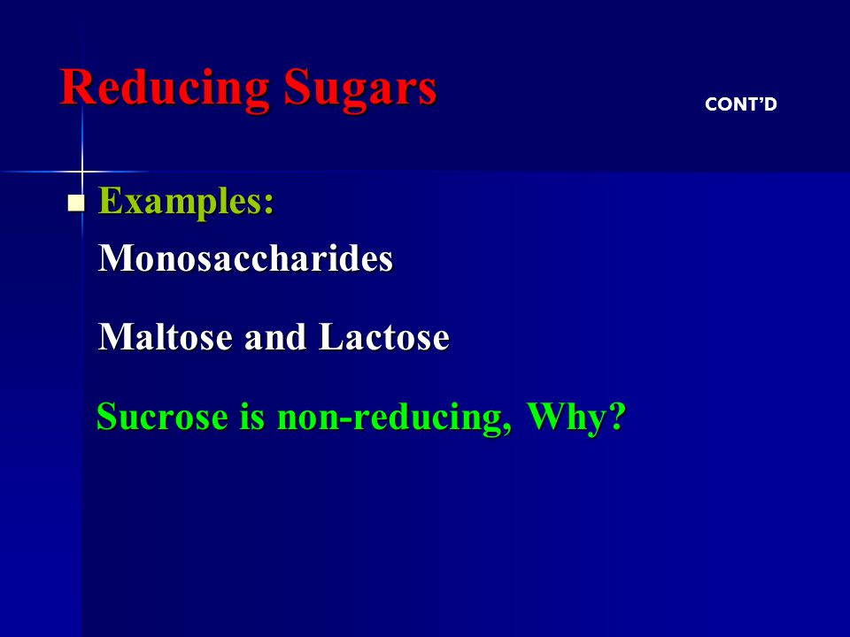 Reducing Sugars Examples: Monosaccharides Maltose and Lactose