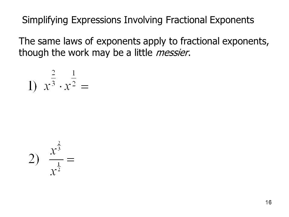 Simplifying Expressions Involving Fractional Exponents