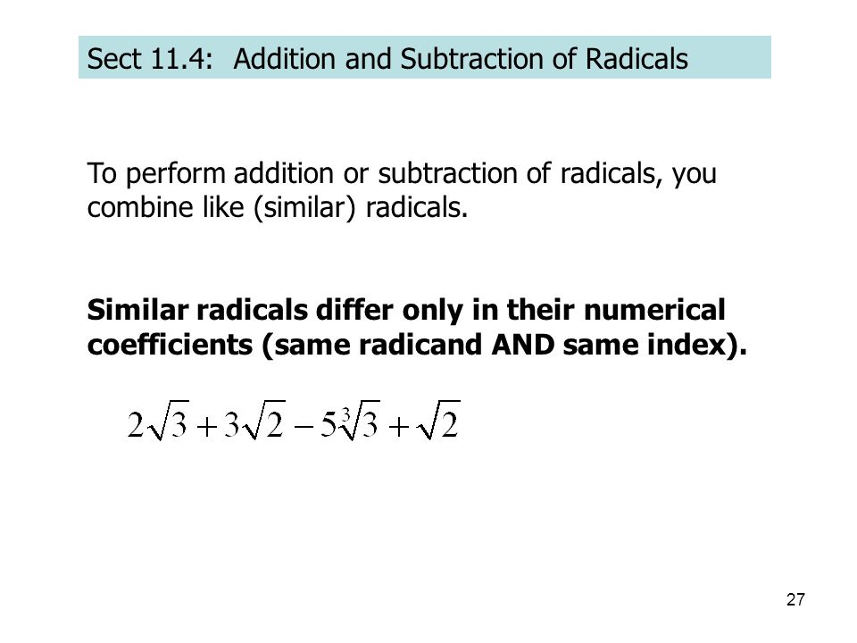 Sect 11.4: Addition and Subtraction of Radicals