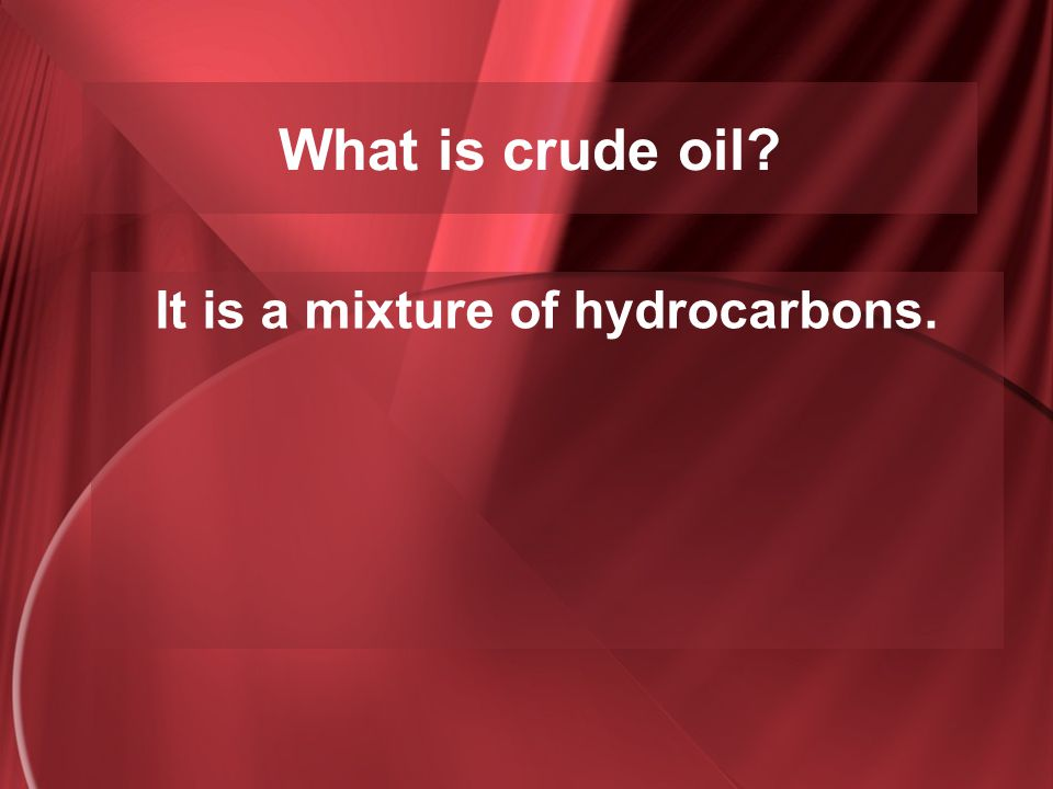 It is a mixture of hydrocarbons.