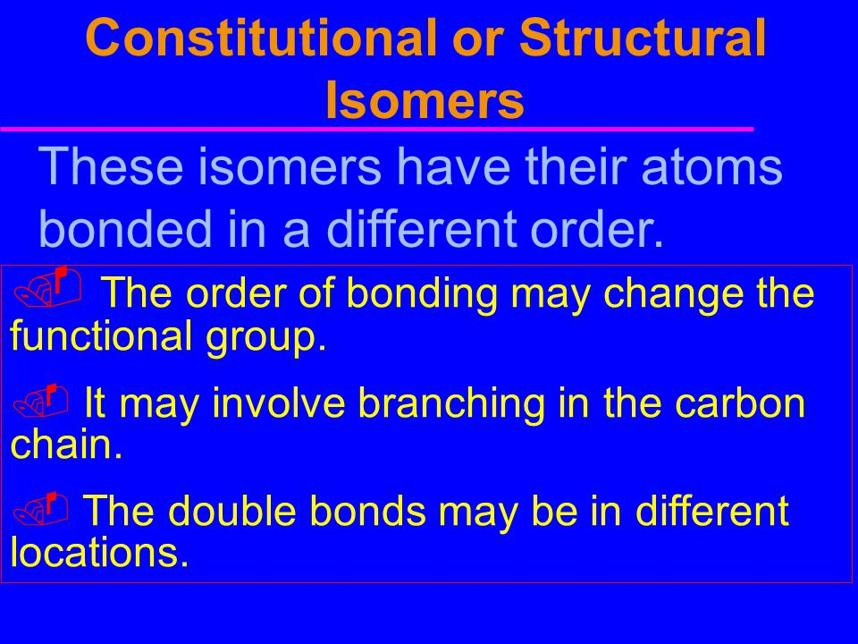 Constitutional or Structural Isomers