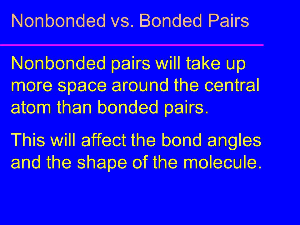 Nonbonded vs. Bonded Pairs