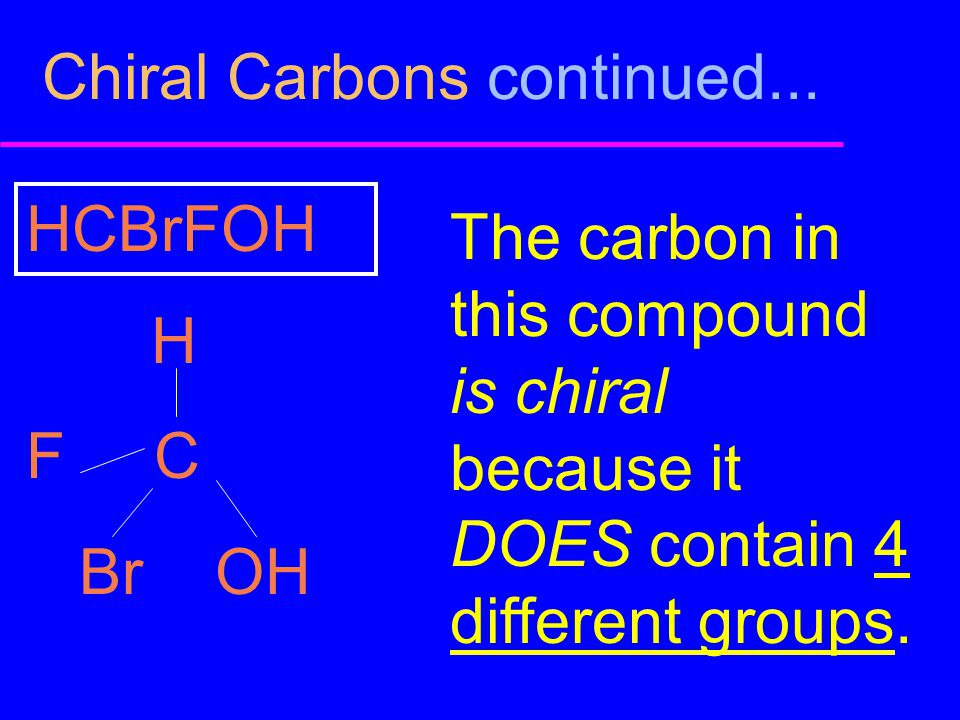 Chiral Carbons continued...